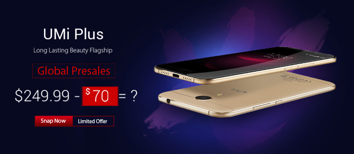 $179.99 Only Umi Plus Smartphone Presale,Expires:Oct.14@TOMTOP.com